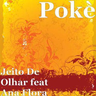 Pokè - Jeito De Olhar (feat. Ana Flora) (Radio Date: 07-05-2021)
