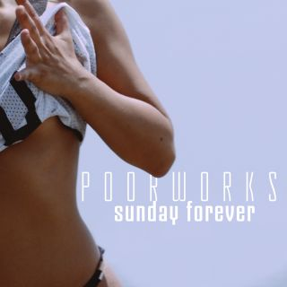 Poor Works - Sunday Forever (Radio Date: 14-06-2019)