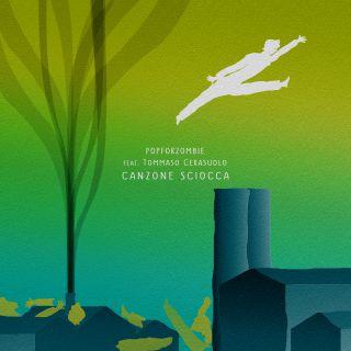 PopForZombie - Canzone Sciocca (feat. Tommaso Cerasuolo) (Radio Date: 09-07-2021)
