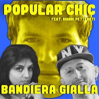 Popular Chic - Bandiera Gialla (feat. Gianni Pettenati) (Radio Date: 26-06-2018)