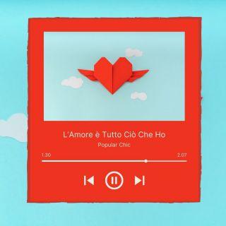 Popular Chic - L'amore È Tutto Ciò Che Ho (Radio Date: 11-06-2021)