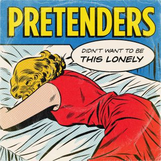 Pretenders - Didn't Want To Be This Lonely (Radio Date: 29-05-2020)