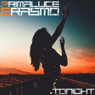 Primaluce & Erasmo - Tonight (Radio Date: 17-11-2017)