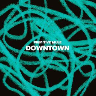 Downtown, di Primitive Mule