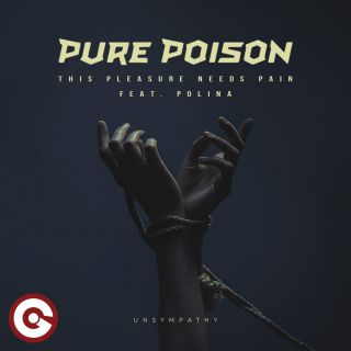 Pure Poison - This Pleasure Needs Pain (Unsympathy) (feat. Polina) (Radio Date: 25-01-2019)