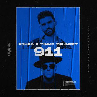 R3hab & Timmy Trumpet - 911 (Radio Date: 15-05-2020)