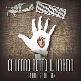 Radio Lausberg - Ci Hanno Rotto Il Karma (feat. Erriquez) (Radio Date: 14-04-2021)