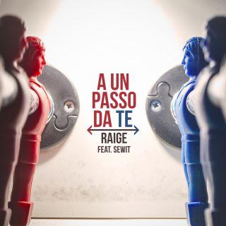 Raige - A un passo da te (feat. Sweit) (Radio Date: 24-08-2018)