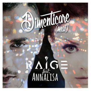 Raige - Dimenticare (Mai) (feat. Annalisa) (Radio Date: 09-12-2014)