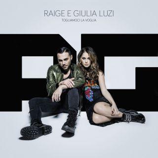 Raige E Giulia Luzi - Togliamoci la voglia (Radio Date: 09-02-2017)
