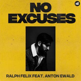Ralph Felix - No Excuses (feat. Anton Ewald) (Radio Date: 04-05-2018)