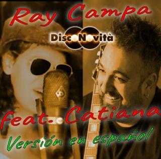 Ray Campa - Disconovità (feat. Catiana) (versión En Español) (Radio Date: 29-06-2021)