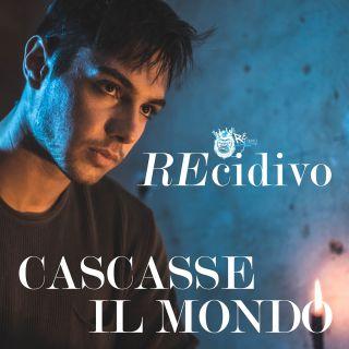 Recidivo - Cascasse Il Mondo (Radio Date: 31-08-2020)