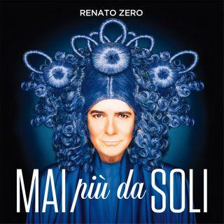 Renato Zero - Mai più da soli (Radio Date: 17-05-2019)