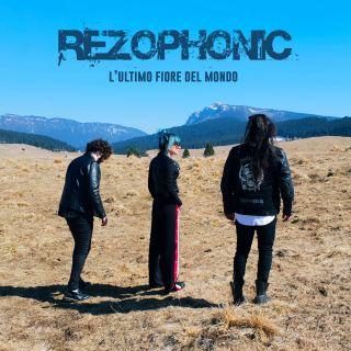 Rezophonic - L'ultimo fiore del mondo (Radio Date: 17-05-2019)