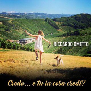 Riccardo Ometto - Credo (E tu in cosa credi?) (Radio Date: 29-05-2017)