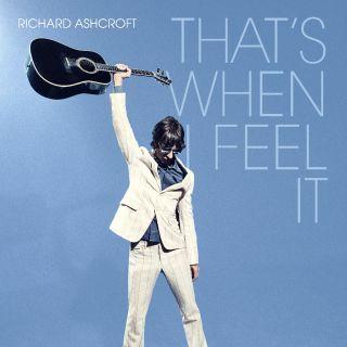 Richard Ashcroft - That's when I feel it