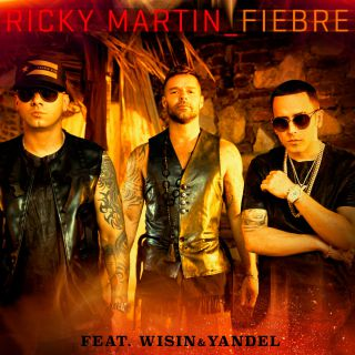 Ricky Martin - Fiebre (feat. Wisin & Yandel) (Radio Date: 13-04-2018)