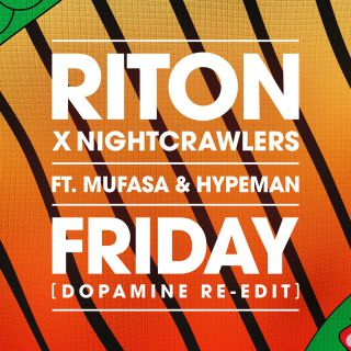Riton & Nightcrawlers - Friday (feat. Mufasa & Hypeman) (Dopamine Re-Edit) (Radio Date: 22-01-2021)