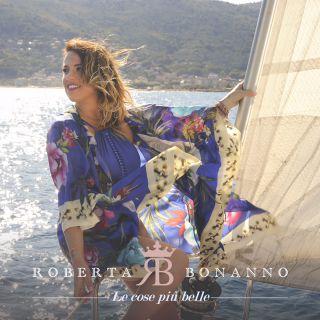 Roberta Bonanno - Le cose più belle (Radio Date: 08-09-2017)