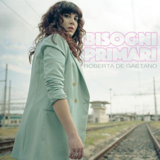 Roberta De Gaetano - Bisogni Primari (Radio Date: 14-06-2019)