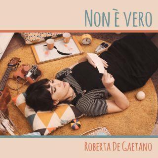 Roberta De Gaetano - Non è vero (Radio Date: 19-10-2018)