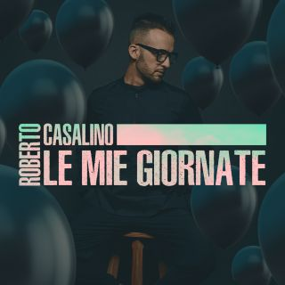 Roberto Casalino - Le Mie Giornate (Radio Date: 05-01-2018)