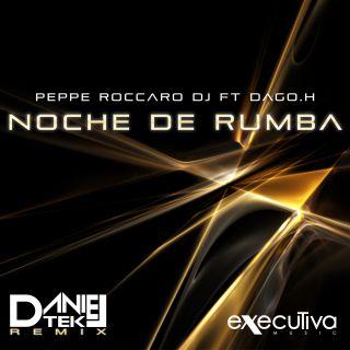 Peppe Roccaro Dj - Noche De Rumba (Daniel Tek Remix)