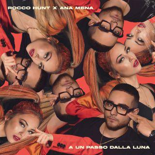 a un passo dalla luna Rocco Hunt ft. Ana Mena