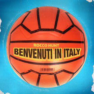 Rocco Hunt - Benvenuti in Italy (Radio Date: 17-05-2019)