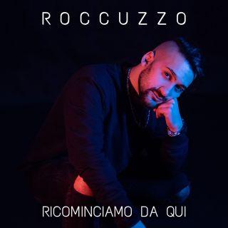 Roccuzzo - Ricominciamo da qui (Radio Date: 05-10-2020)