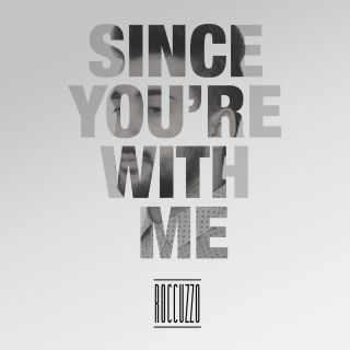 Roccuzzo - Since you're with me (Radio Date: 29-01-2016)