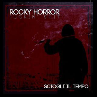 Rocky Horror Fuckin' Shit - Lo Spazio Che Ti Spetta (Radio Date: 30-01-2015)
