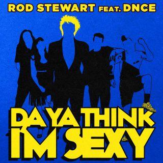 Rod Stewart - Da Ya Think I'm Sexy? (feat. DNCE) (Radio Date: 22-09-2017)