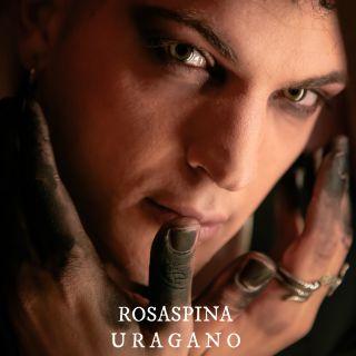 Rosaspina - Uragano (Radio Date: 14-05-2021)