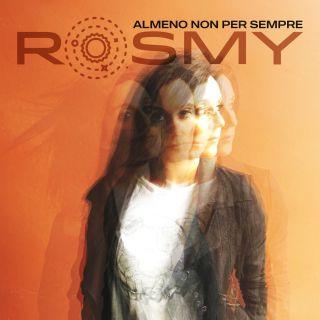 Rosmy - Almeno Non Per Sempre (Radio Date: 08-11-2019)