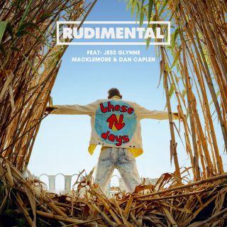 these days Rudimental feat. Jess Glynne, Macklemore & Dan Caplen