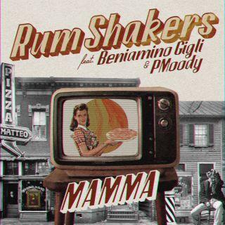 Rum Shakers - MAMMA (feat.  Beniamino Gigli & P. Moody) (Radio Date: 24-07-2020)