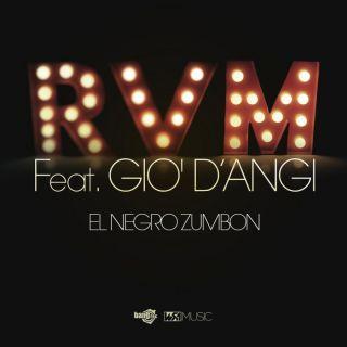 RVM - El Negro Zumbon (feat. Gio' D'Angi)