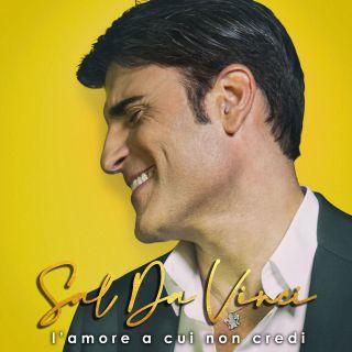Sal Da Vinci - L'amore A Cui Non Credi (Radio Date: 07-05-2021)