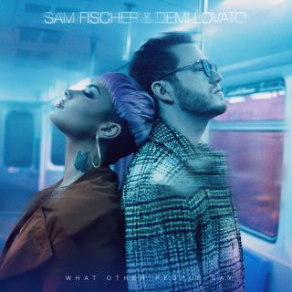 What Other People Say, di Sam Fischer & Demi Lovato