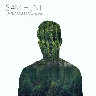 Sam Hunt - Take Your Time (Remixes)