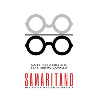 Samaritano - Caffè Nero Bollente (feat. Mimmo Cavallo) (Radio Date: 09-04-2021)