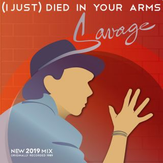 Savage - (i Just) Died In Your Arms (Radio Date: 23-07-2019)
