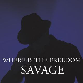 Savage - Where Is The Freedom (Radio Date: 18-05-2020)