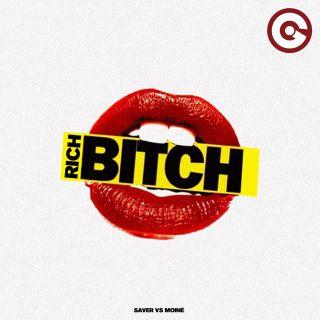 Saver Vs Moinè - Rich Bitch (Radio Date: 10-01-2019)