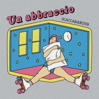Scaccabarossi - Un Abbraccio (Radio Date: 09-07-2021)