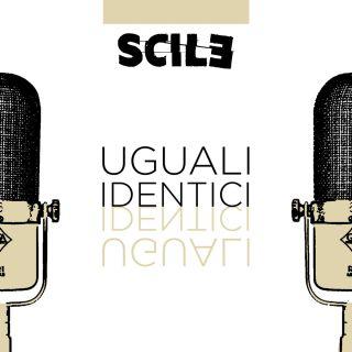 Scile - Uguali identici (Radio Date: 15-04-2019)