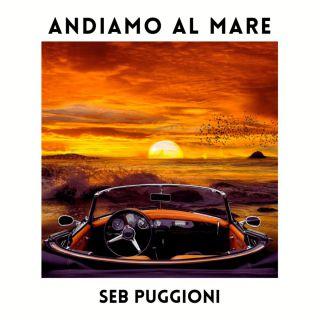 Seb Puggioni - Andiamo Al Mare (Radio Date: 04-06-2021)