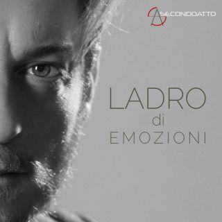 Secondoatto - Ladro di emozioni (Radio Date: 01-12-2017)